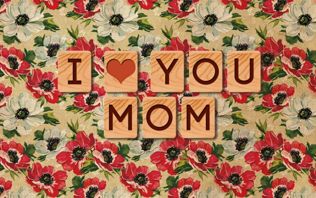 I Love You Mom (click to view)