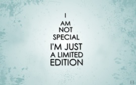 I'm Just A Limited Edition