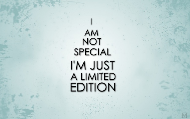 I'm Just A Limited Edition (click to view)