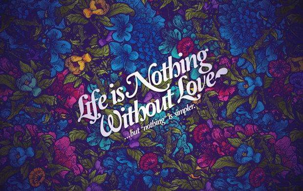 Life is Nothing Without Love (click to view)