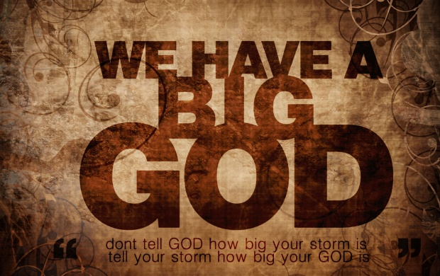We Have a Big GOD (click to view)